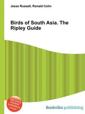 Birds of South Asia. the Ripley Guide (Paperback): Jesse Russell, Ronald Cohn