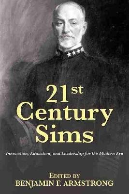 21st Century Sims - Innovation, Education, and Leadership for the Modern Era (Paperback): Benjamin Armstrong