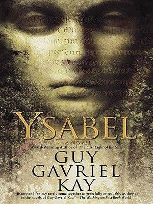 Ysabel (Electronic book text): Guy Gavriel Kay
