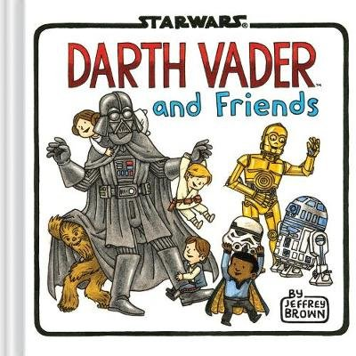 Darth Vader and Friends (Hardcover): Jeffrey Brown