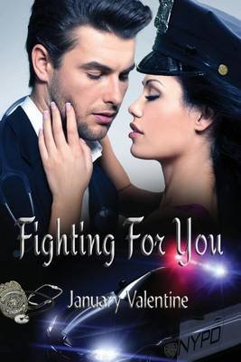 Fighting for You (Paperback): January Valentine