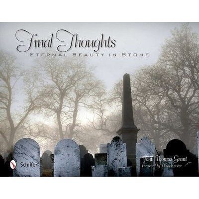 Final Thoughts - Eternal Beauty in Stone (Hardcover): John Thomas Grant