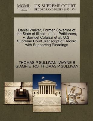 Daniel Walker, Former Governor of the State of Illinois, et al., Petitioners, V. Samuel Colaizzi et al. U.S. Supreme Court...