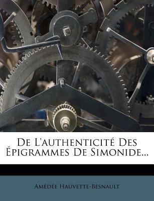 de L'Authenticite Des Epigrammes de Simonide... (English, French, Paperback): Amedee Hauvette-Bosnault