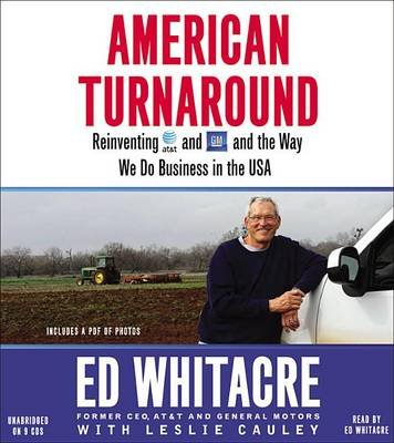 American Turnaround Reinventing AT&T and GM and the Way We Do Business in America (Standard format, CD): Ed Whitacre