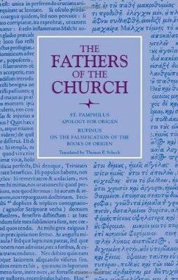 Apology for Origen - with On the Falsification of the Books of Origen by Rufinus, Vol. 120 (Hardcover): Thomas P. Scheck
