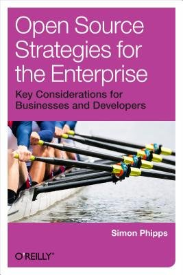 Open Source Strategies for the Enterprise (Electronic book text): Simon Phipps