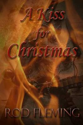 A Kiss for Christmas (Paperback): Rod Fleming