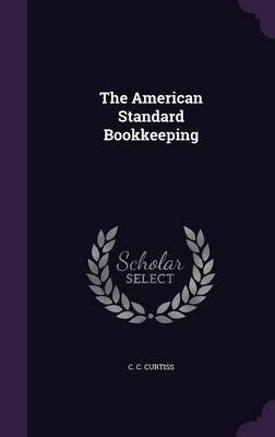 The American Standard Bookkeeping (Hardcover): C. C. Curtiss