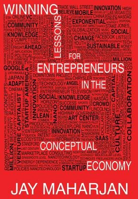 Winning Lessons for Entrepreneurs in the Conceptual Economy (Hardcover): Jay Maharjan