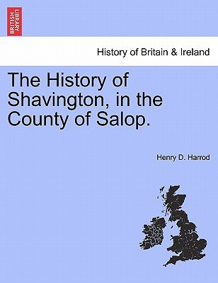 The History of Shavington, in the County of Salop. (Paperback): Henry D. Harrod