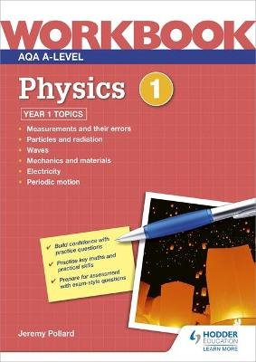 AQA A-level Physics Workbook 1 (Paperback): Jeremy Pollard