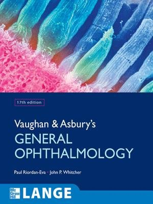 Vaughan & Asbury's General Ophthalmology (Electronic book text, 17th Revised edition): Paul Riordan-Eva, John Whitcher,...