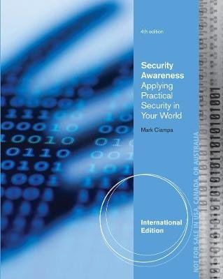 Security Awareness - Applying Practical Security in Your World, International Edition (Paperback, 4th edition): Mark D. Ciampa