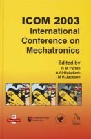 ICOM 2003 International Conference on Mechatronics (Hardcover): R.M Parkin, A. El-Habaibeh, M.R. Jackson