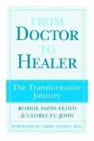 From Doctor to Healer - The Transformative Journey (Paperback, New): Robbie E.Davis- Floyd, Gloria St.John