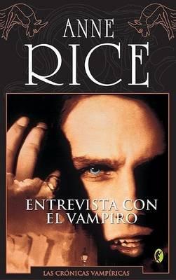 Entrevista Con El Vampiro (Spanish, Paperback): Anne Rice