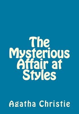 The Mysterious Affair at Styles (Paperback): Agatha Christie
