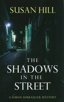 The Shadows in the Street (Large print, Hardcover, large type edition): Susan Hill