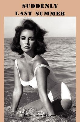 Suddenly Last Summer (Paperback): Thomas Lanier Williams