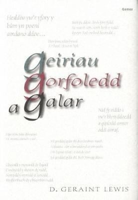 Geiriau Gorfoledd a Galar (Welsh, English, Hardcover): D.Geraint Lewis