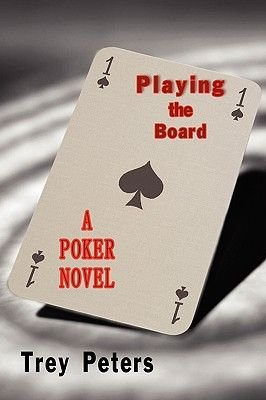 Playing The Board (Hardcover): Trey Peters