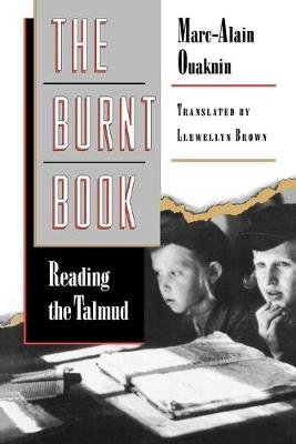 The Burnt Book - Reading the Talmud (Paperback, Revised): Marc-Alain Ouaknin