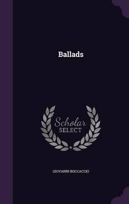 Ballads (Hardcover): Giovanni Boccaccio