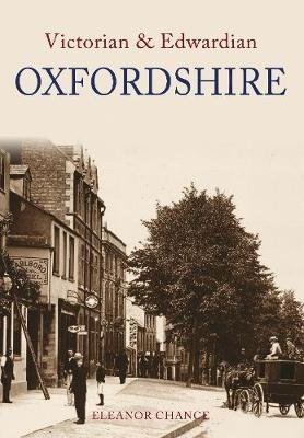 Victorian & Edwardian Oxfordshire (Paperback): Eleanor Chance