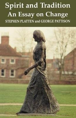 Spirit and Tradition - An Essay on Change (Paperback): Stephen Platten, George Pattison