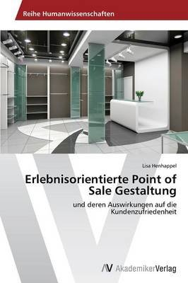 Erlebnisorientierte Point of Sale Gestaltung (German, Paperback): Henhappel Lisa