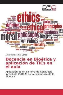 Docencia En Bioetica y Aplicacion de Tics En El Aula (Spanish, Paperback): Sanchez Garcia Ana Belen