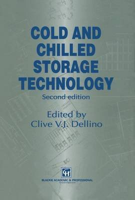 Cold and Chilled Storage Technology (Paperback, 2nd ed. 1997. Softcover reprint of the original 2nd ed. 1997): Clive V.J....