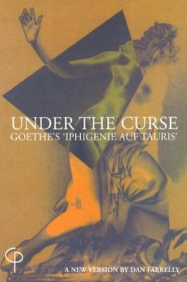 "Under the Curse - Goethe's ""Iphigenie Auf Tauris"" (Paperback, Revised edition): Johann Wolfgang Von Goethe"