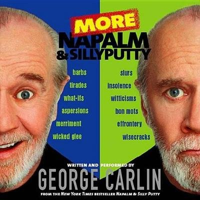 More Napalm and Silly Putty (Abridged, Standard format, CD, abridged edition): George Carlin