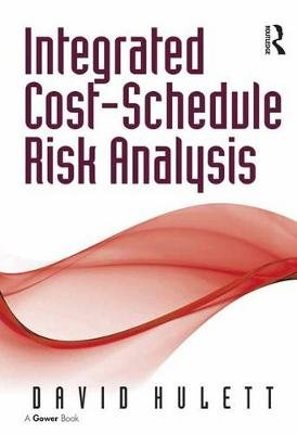 Integrated Cost-Schedule Risk Analysis (Electronic book text): David Hulett
