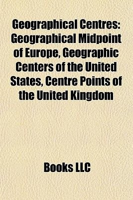 Geographical Centres Geographical Centres - Geographical Midpoint of Europe, Geographic Centers of the Ugeographical Midpoint...