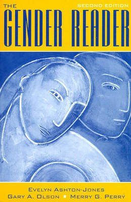 The Gender Reader (Paperback, 2nd Revised edition): Evelyn Ashton-Jones, Gary A. Olson, Merry G Perry