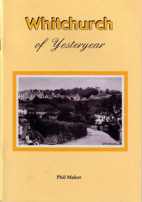 Whitchurch of Yesteryear (Paperback): Phil Maker