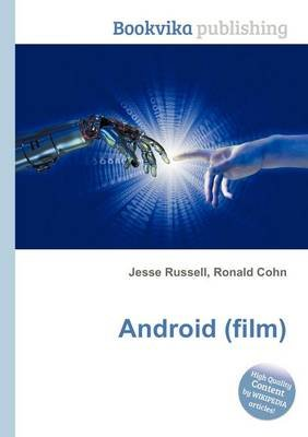 Android (Film) (Paperback): Jesse Russell, Ronald Cohn