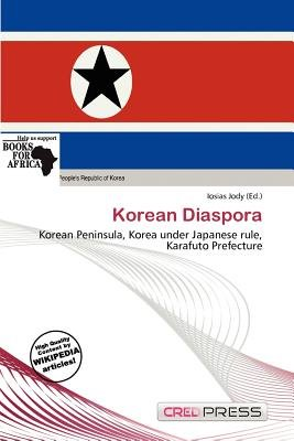 Korean Diaspora (Paperback): Iosias Jody: 9786200426307