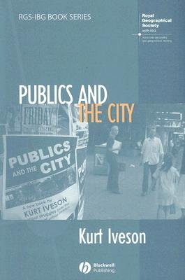 Publics and the City (Paperback, New Ed): Kurt Iveson