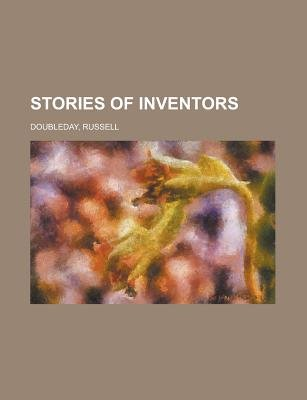 Stories of Inventors (Paperback): Russell Doubleday