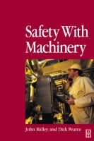 Safety with Machinery (Hardcover): John Ridley, Dick Pearce