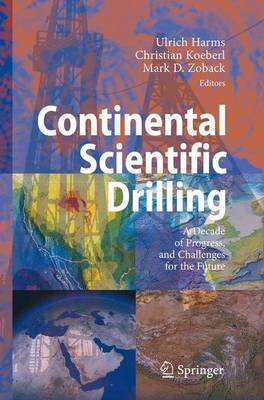 Continental Scientific Drilling - A Decade of Progress, and Challenges for the Future (Paperback, 1st ed. Softcover of orig....