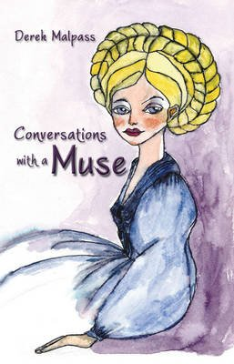 Conversations with a Muse (Electronic book text): Derek Malpass