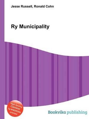 Ry Municipality (Paperback): Jesse Russell, Ronald Cohn