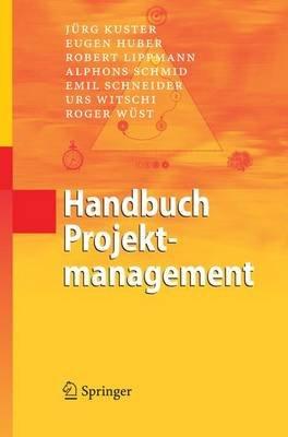 h andbuch projektmanagement huber eugen kuster jrg lippmann robert schmid alphons schneider emil witschi urs wst roger