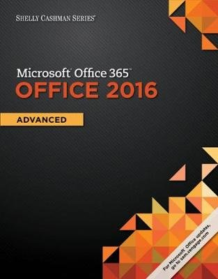 Shelly Cashman Series Microsoft Office 365 & Office 2016 - Advanced (Paperback, New edition): Misty Vermaat, Philip Pratt,...