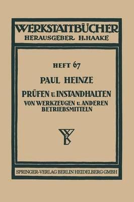 Prufen Und Instandhalten Von Werkzeugen Und Anderen Betriebsmitteln - Ausgewahlte Beispiele (German, Paperback, 1938): Paul...